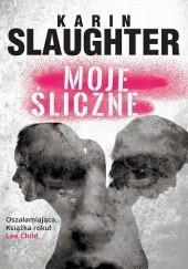 Okładka książki Moje śliczne Karin Slaughter
