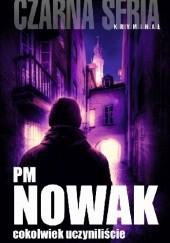 Okładka książki Cokolwiek uczyniliście PM Nowak