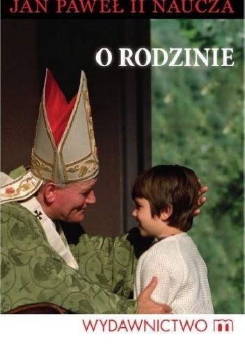 Jan Paweł Ii Naucza O Rodzinie Karol Wojtyła 268837