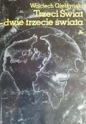 Okładka książki Trzeci Świat - dwie trzecie świata Wojciech Giełżyński