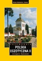Okładka książki Polska egzotyczna: część 2 Grzegorz Rąkowski