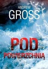 Okładka książki Pod powierzchnią Andrew Gross
