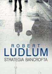 Okładka książki Strategia Bancrofta Robert Ludlum