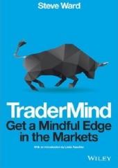 Okładka książki TraderMind: Get a Mindful Edge in the Markets