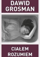 Okładka książki Ciałem rozumiem Dawid Grosman