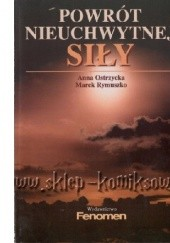 Okładka książki Powrót nieuchwytnej siły Marek Rymuszko,Anna Ostrzycka