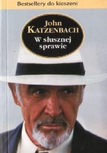Okładka książki W słusznej sprawie John Katzenbach