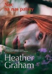 Okładka książki Noc na nas patrzy Heather Graham