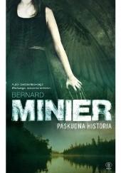 Okładka książki Paskudna historia Bernard Minier