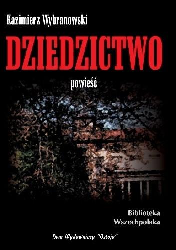 Okładka książki Dziedzictwo Kazimierz Wybranowski