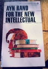 Okładka książki For the New Intellectual: The Philosophy of Ayn Rand Ayn Rand