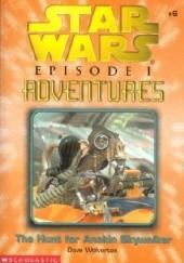 Okładka książki The Hunt for Anakin Skywalker Dave John Wolverton