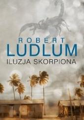 Okładka książki Iluzja skorpiona Robert Ludlum
