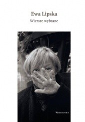 Okładka książki Wiersze wybrane Ewa Lipska