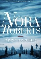 Okładka książki Trzy boginie Nora Roberts