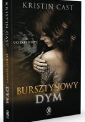 Okładka książki Bursztynowy dym Kristin Cast