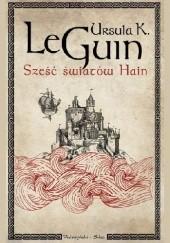 Okładka książki Sześć światów Hain Ursula K. Le Guin