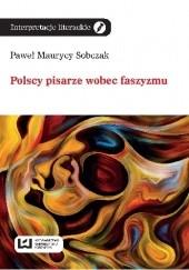 Okładka książki Polscy pisarze wobec faszyzmu Paweł Maurycy Sobczak