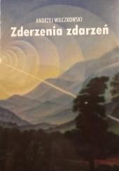 Okładka książki Zderzenia zdarzeń Andrzej Wilczkowski