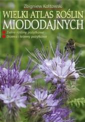 Okładka książki Wielki atlas roślin miododajnych dr Zbigniew Kołtowski