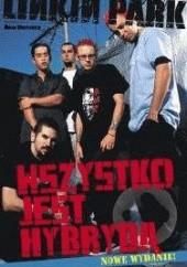 Okładka książki Linkin Park. Wszystko jest hybrydą Whitaker Brad