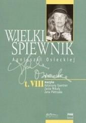 Okładka książki Wielki śpiewnik Agnieszki Osieckiej - tom 8 Jan Borkowski,Agata Passent