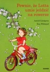 Okładka książki Pewnie, że Lotta umie jeździć na rowerze Astrid Lindgren