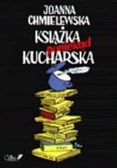 Okładka książki Książka poniekąd kucharska Joanna Chmielewska