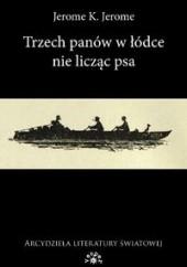 Okładka książki Trzech panów w łódce, nie licząc psa Jerome K. Jerome