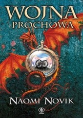 Okładka książki Wojna prochowa Naomi Novik