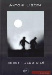 Okładka książki Godot i jego cień Antoni Libera