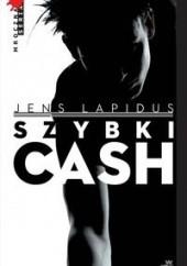 Okładka książki Szybki cash. Głód, nienawiść, pogoń Jens Lapidus