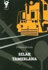Okładka książki Szlak Tamerlana Helena Sekuła