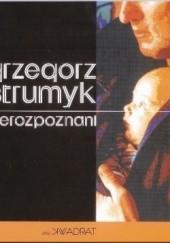 Okładka książki Nierozpoznani Grzegorz Strumyk