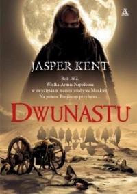 Okładka książki Dwunastu Jasper Kent