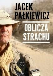 Okładka książki Oblicza strachu Jacek Pałkiewicz
