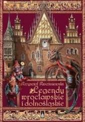 Okładka książki Legendy wrocławskie i dolnośląskie Krzysztof Kwaśniewski