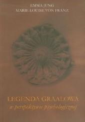 Okładka książki Legenda graalowa w perspektywie psychologicznej Marie-Louise von Franz,Emma Jung