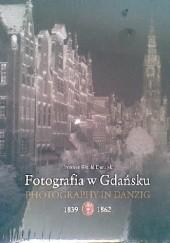 Okładka książki Fotografia w Gdańsku 1839-1862 Ireneusz Dunajewski