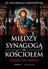 Okładka książki Między Synagogą a Kościołem Waldemar Chrostowski