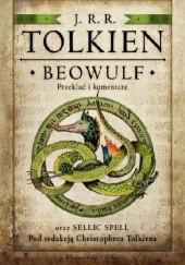 Okładka książki Beowulf. Przekład i komentarz oraz Sellic Spell J.R.R. Tolkien,Christopher John Reuel Tolkien