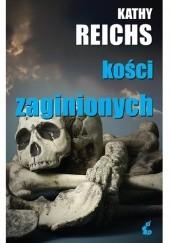 Okładka książki Kości zaginionych Kathy Reichs