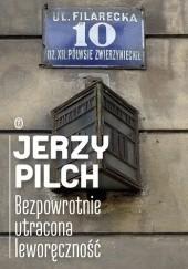 Okładka książki Bezpowrotnie utracona leworęczność Jerzy Pilch