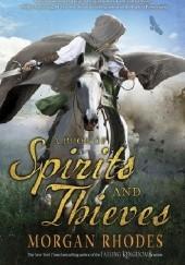 Okładka książki Book of Spirits and Thieves Morgan Rhodes