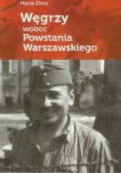 Okładka książki Węgrzy wobec Powstania Warszawskiego Maria Zima
