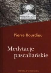 Okładka książki Medytacje pascaliańskie Pierre Bourdieu