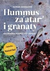 Okładka książki Hummus, zaatar i granaty. Kulinarna podróż po Libanie Samar Khanafer