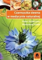 Okładka książki Czarnuszka siewna w medycynie naturalnej Dr. Peter Schleicher,Dr. Mohamed Saleh
