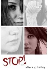 Okładka książki Stop! Alison G. Bailey