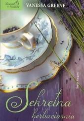 Okładka książki Sekretna herbaciarnia Vanessa Greene